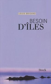Besoin d'îles, par Louis Brigand, éditions Stock.