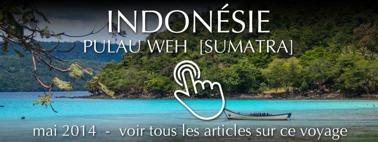 Travel Indonesia: Pulau Weh [Sumatra] - May 2014