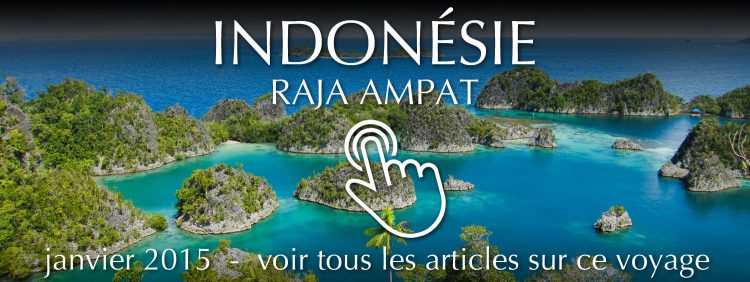 Travel Indonesia: Raja Ampat - January 2015